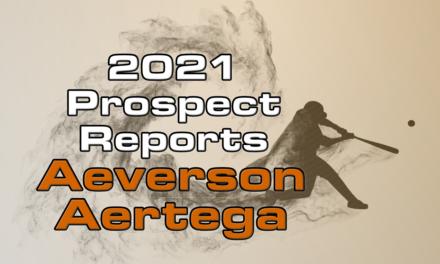 Aeverson Arteaga Prospect Report – 2021 Offseason