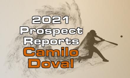 Camilo Doval Prospect Report – 2021 Offseason