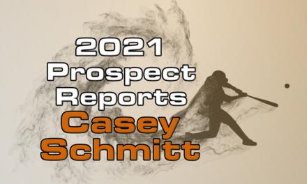 Casey Schmitt Prospect Report – 2021 Offseason