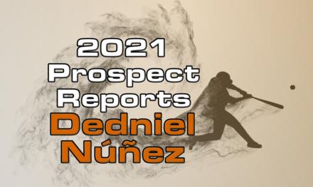 Dedniel Núñez Prospect Report – 2021 Offseason