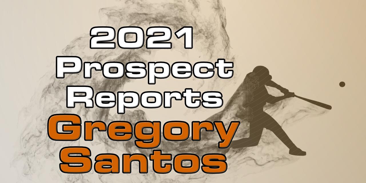 Gregory Santos Prospect Report – 2021 Offseason