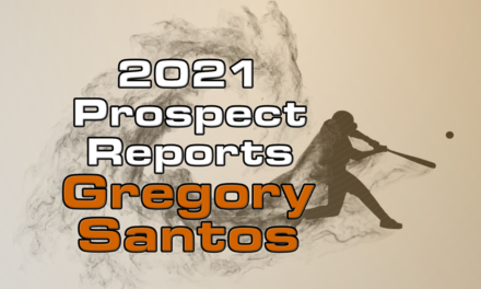 Gregory Santos Prospect Report – 2021 Offseason