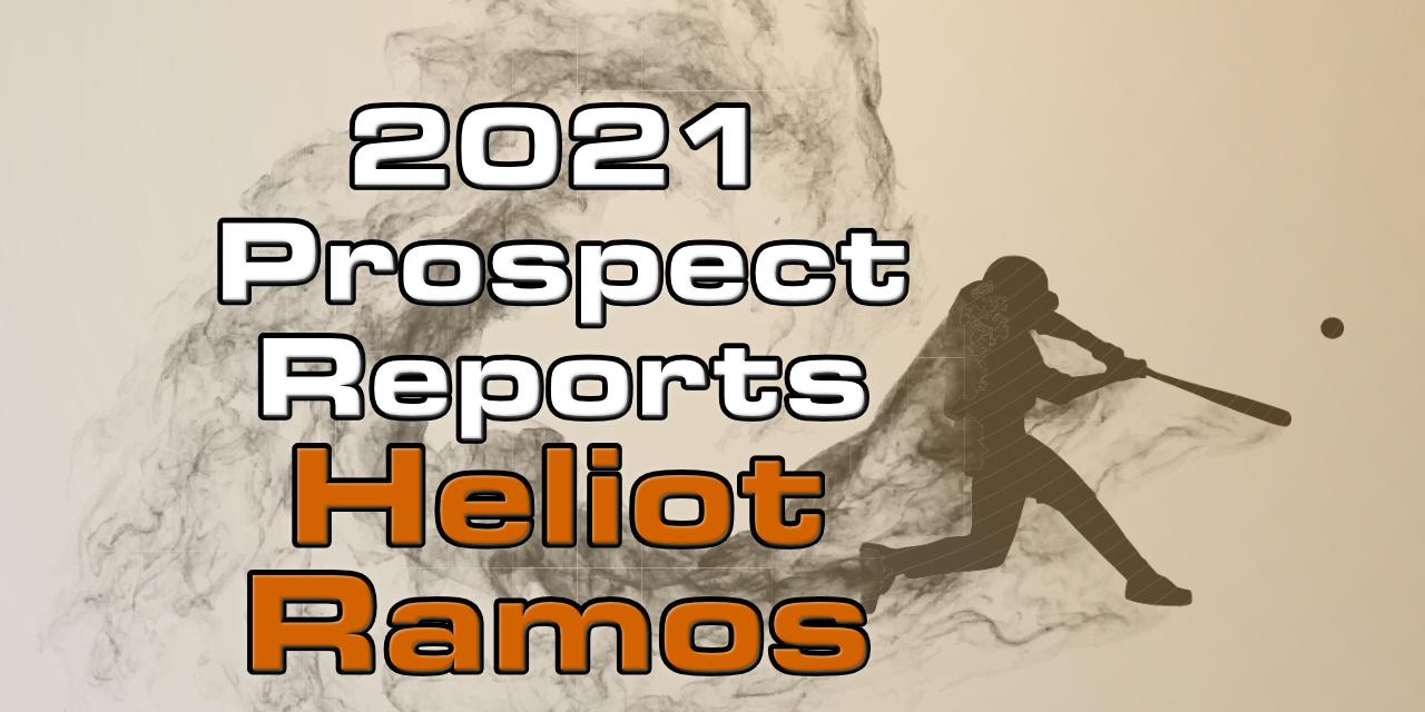 Heliot Ramos Prospect Report – 2021 Offseason