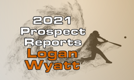 Logan Wyatt Prospect Report – 2021 Offseason