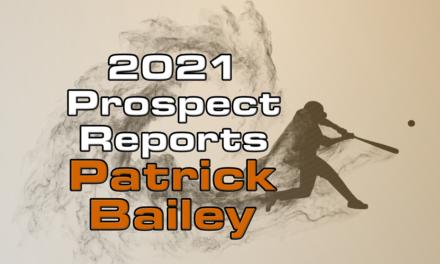 Patrick Bailey Prospect Report – 2021 Offseason
