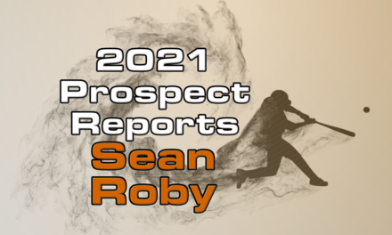 Sean Roby Prospect Report – 2021 Offseason