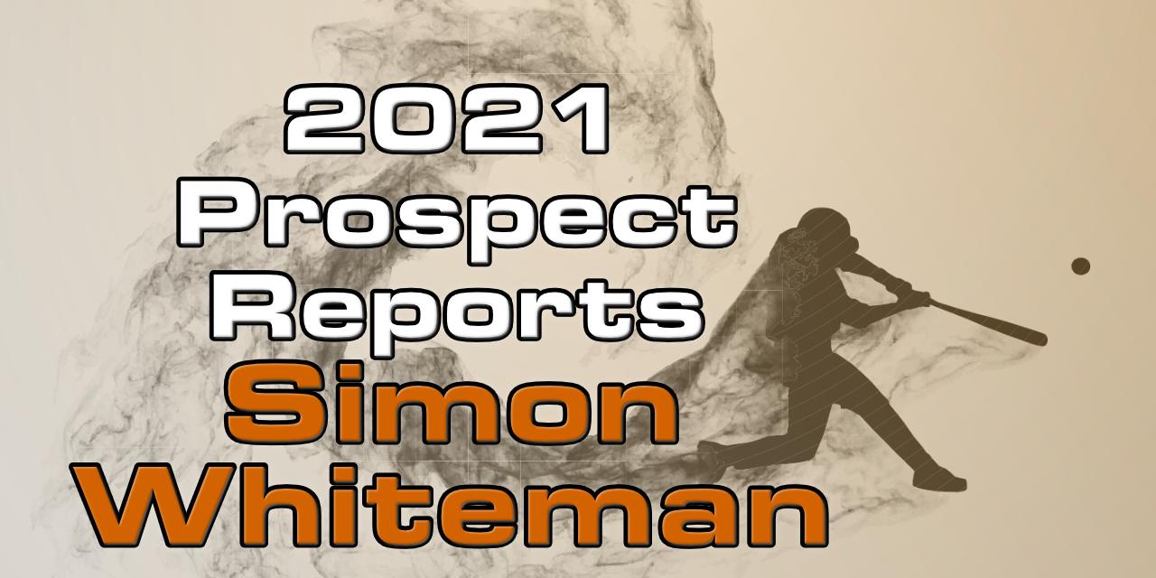 Simon Whiteman Prospect Report – 2021 Offseason