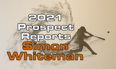 Simon Whiteman Prospect Report – 2021 Offseason
