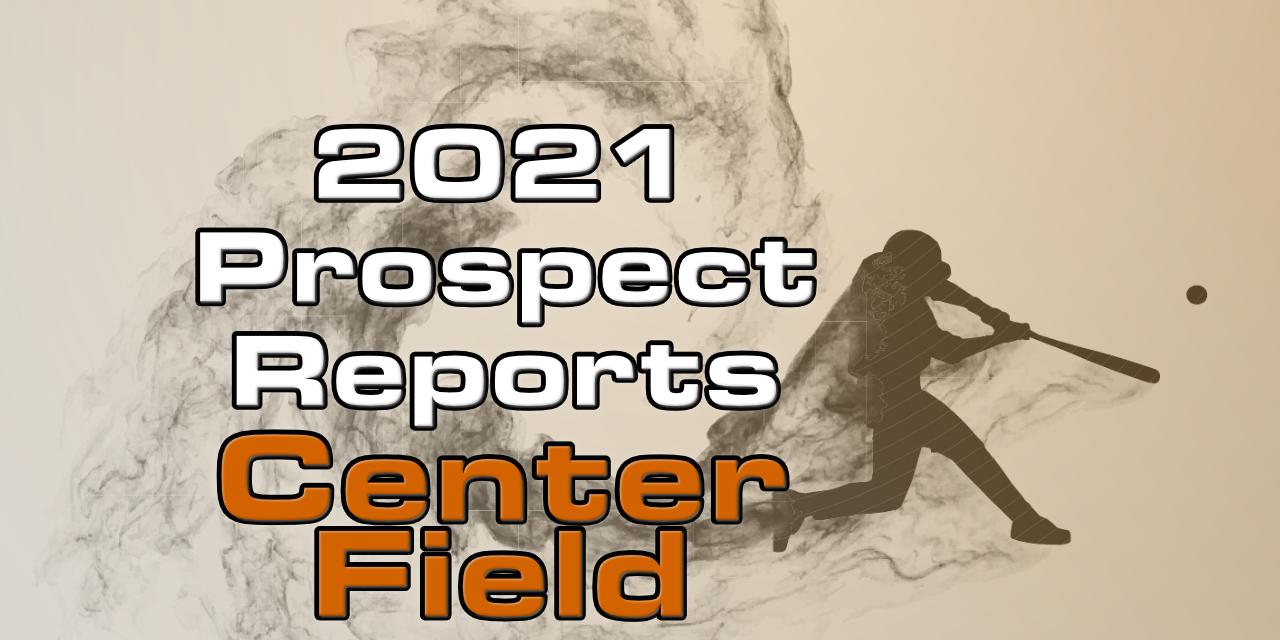 2021 Top Center Field Prospect Rankings