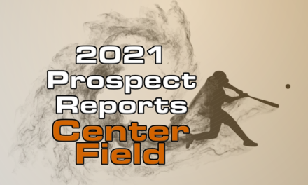 2021 Top Center Field Prospect Rankings