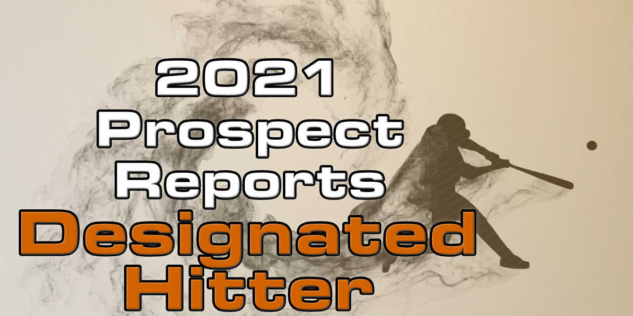 2021 Top Designated Hitter Prospect Rankings