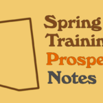 Spring Training Prospect Notes 3/5
