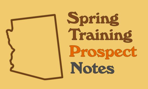Spring Training Prospect Notes 3/14