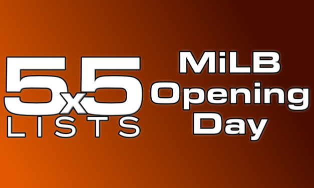 5×5 – 5 Lists for MiLB Opening Day