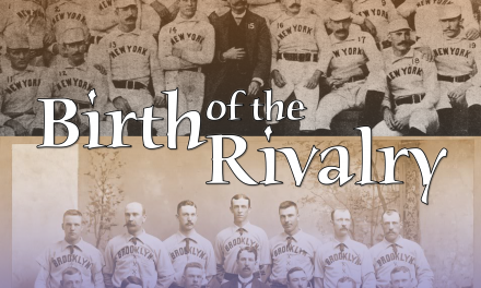 Birth of the Rivalry: The True Story of the First Postseason Meeting of the Giants and Dodgers